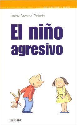 El Nino Agresivo/ The Aggressive Child
