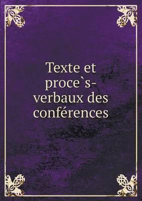 Texte Et Proce S-Verbaux Des Confe Rences