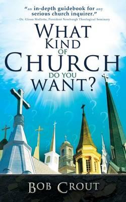 What Kind of Church Do You Want?