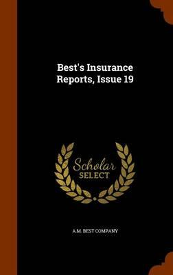 Best's Insurance Reports, Issue 19