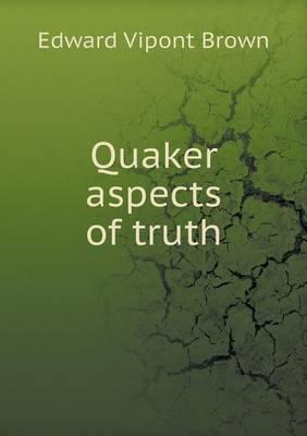 Quaker Aspects of Truth