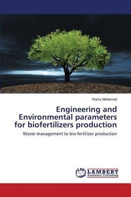Engineering and Environmental parameters for biofertilizers production