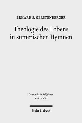 Theologie Des Lobens in Sumerischen Hymnen