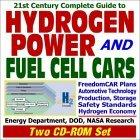 21st Century Complete Guide to Hydrogen Power and Fuel Cell Cars