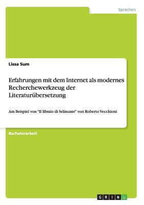 Erfahrungen mit dem Internet als modernes Recherchewerkzeug der Literaturübersetzung