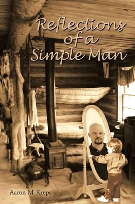 Reflections of a Simple Man