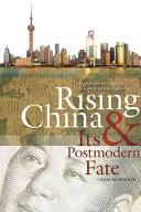 Rising China and Its Postmodern Fate