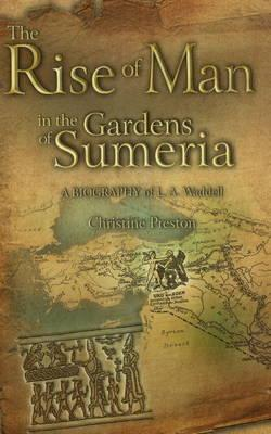 Rise of Man in the Gardens of Sumeria (HB@PB PRICE)