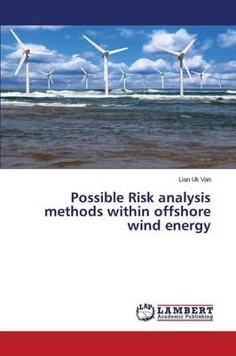 Possible Risk analysis methods within offshore wind energy