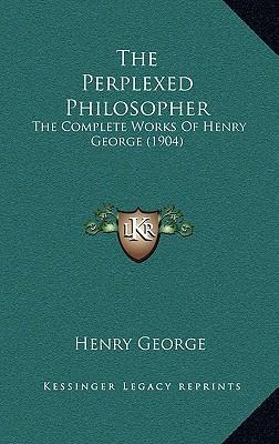 The Perplexed Philosopher