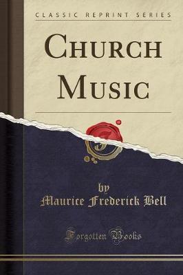 Church Music (Classic Reprint)