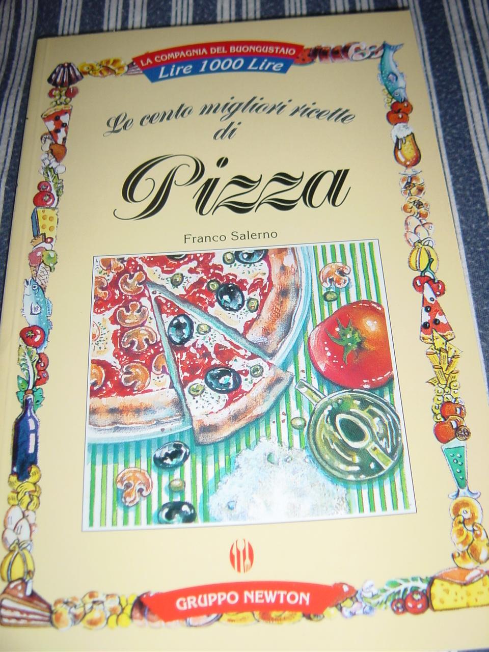 Le cento migliori ricette di pizza