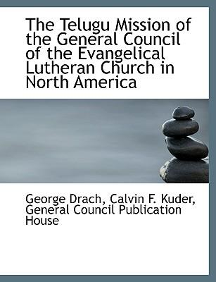 The Telugu Mission of the General Council of the Evangelical Lutheran Church in North America