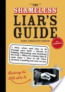 Shameless Liar's Guide