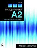 Philosophy for A2: Unit 4