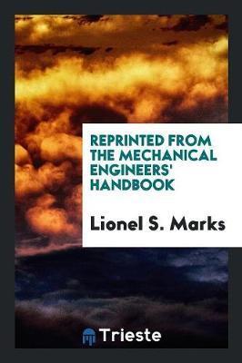 Reprinted from the Mechanical Engineers' Handbook
