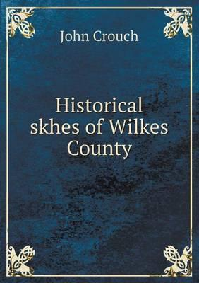 Historical Skhes of Wilkes County