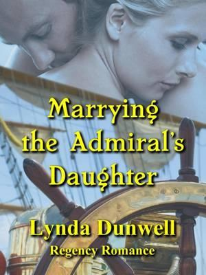 Marrying the Admiral's Daughter
