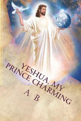 Yeshua, My Prince Charming
