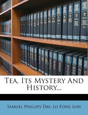 Tea, Its Mystery and...