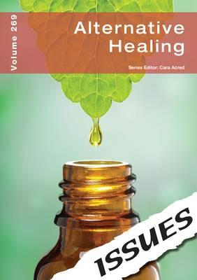 Alternative Healing (vol. 269 Issues Series)