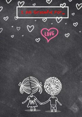Love, I Am Grateful ...