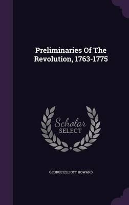 Preliminaries of the Revolution, 1763-1775