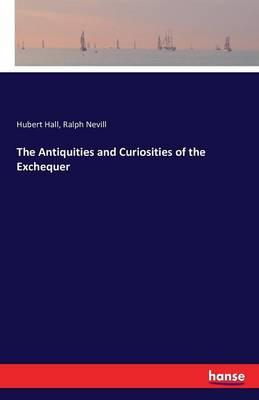 The Antiquities and Curiosities of the Exchequer