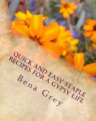 Quick and Easy Staple Recipes for a Gypsy Life