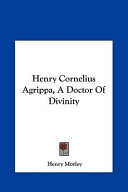 Henry Cornelius Agrippa, a Doctor of Divinity