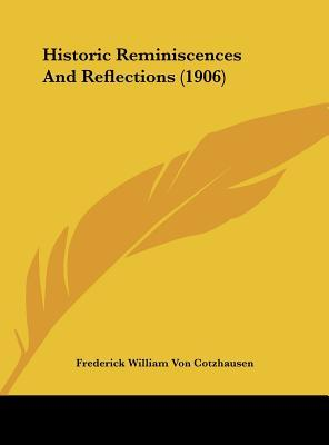 Historic Reminiscences and Reflections (1906)