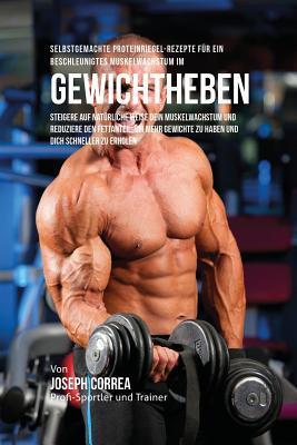 Selbstgemachte Proteinriegel-Rezepte für ein beschleunigtes Muskelwachstum im Gewichtheben