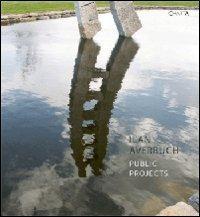 Ilan Averbuch. Public projects. Ediz. illustrata