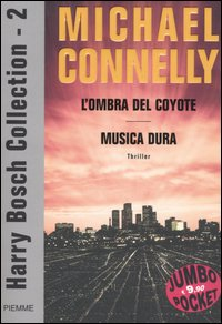 Harry Bosch Collection 2: L'ombra del coyote­ - Musica dura