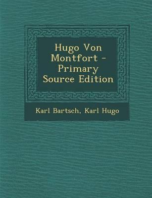 Hugo Von Montfort - Primary Source Edition