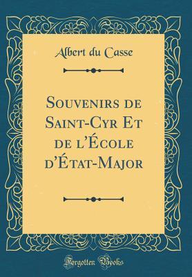 Souvenirs de Saint-Cyr Et de l'École d'État-Major (Classic Reprint)