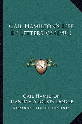Gail Hamilton's Life in Letters V2 (1901)
