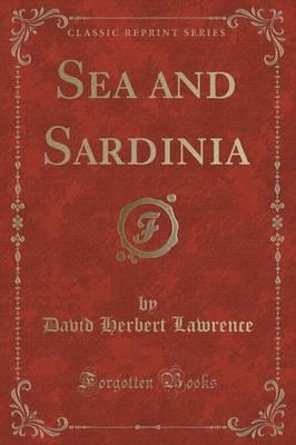 Sea and Sardinia (Classic Reprint)