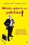 ¡Mamá, quiero ser político!