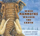 When Mammoths Walked...
