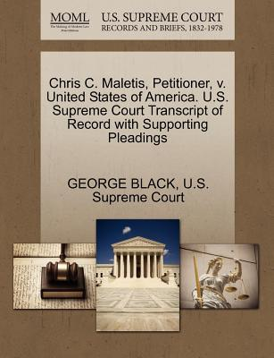 Chris C. Maletis, Petitioner, V. United States of America. U.S. Supreme Court Transcript of Record with Supporting Pleadings