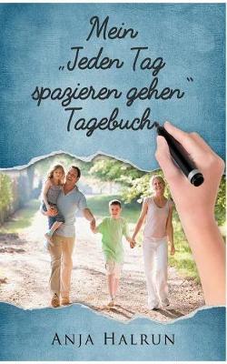 """Mein """"Jeden Tag spazieren gehen"""" Tagebuch"""