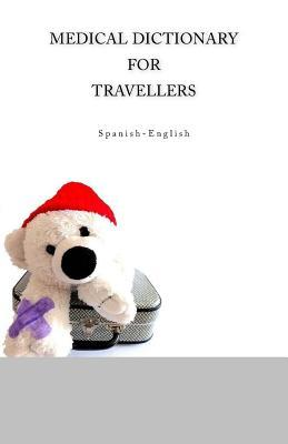 Medical Dictionary for Travellers Spanish-English