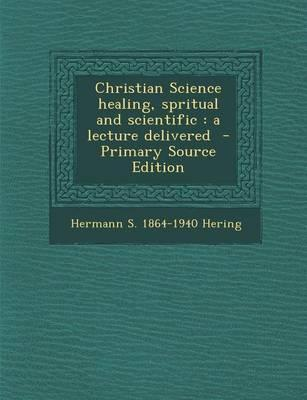 Christian Science Healing, Spritual and Scientific