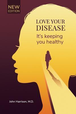 Love Your Disease