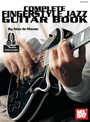 Mel Bay's Complete Fingerstyle Jazz Guitar Book