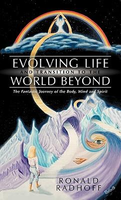 Evolving Life and Transition to the World Beyond