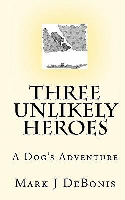 Three Unlikely Heroes