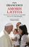 Cover of Esortazione apostolica postsinodale Amoris Laetitia del santo padre Francesco ai vescovi ai presbiteri e ai diaconi, alle persone consacrate, agli sposi cristiani e a tutti i fedeli laici sull'amore nella famiglia