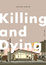 Cover of Killing and Dying